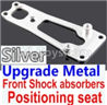 Wltoys 10428-B Upgrade Metal Front Shock absorbers Positioning seat-Silver