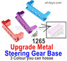 Wltoys 124018 Upgrade Metal Servo Steering Gear Base Fixed Parts. 124018.1265. 3 Colors you can choose.