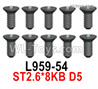 Wltoys 124018 Screws L959-54 Screws. ST2.6x8KB D5.