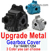 Wltoys 124018 Upgrade Metal Gearbox Cover for the Wltoys 124018.1254. Total of 3 colors you can choose.