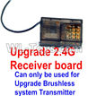 Wltoys 12429 Upgrade 2.4G Receiver board(Can only be used for Upgrade Brushless set,You must buy the upgrade Transmitter together to use for Upgrade Brushless set) Parts