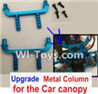 Wltoys A969-B Upgrade Metal Column for the Car canopy(2pcs)