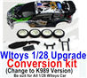 Wltoys K999 Upgrade Conversion kit-Upgrade K989 Version,Be suit for All Wltoys 1/28 Wltoys Car