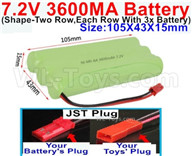 7.2V 3600MAH NiMH Battery Pack-7.2 Volt 3600MAH NI-MH Battery AA-With JST Plug(The D-Shape hole is Black wire)-(Shape-Left and Right Each 3x Battery)-Size-105X43X15mm,7.2V RC Car NiMH Battery,7.2V NiMH Battery Pack for rc cars,boat,tank,etc.