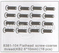 DHK Maximus Flathead Screw-Coarse thread(KB2.6X10mm)-16pcs Parts-8381-104,DHK Hobby Maximus 8382 Parts,DHK 8382 RC Truck Parts
