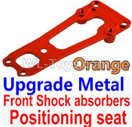 Wltoys 10428-2 Parts-K949-16 Upgrade Metal Front Shock absorbers Positioning seat-Orange,Wltoys 10428-2 Rc Car Parts,High speed 1:10 Scale 4wd,10428-B2 Electric Power On Road Drift Racing Truck Car Parts