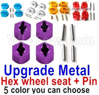Wltoys 124018 Upgrade Parts-Upgrade Metal Hex wheel seat with pin-4 set-4 Color you can choose