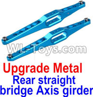 Wltoys 12429 Parts-0023-02 Upgrade Metal Rear straight bridge Axis girder for the Rear Swing Arm(2pcs),Wltoys 12429 1/12 RC Car Parts
