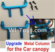 Wltoys A969-B Parts-Upgrade Metal Column for the Car canopy(2pcs) For Wltoys A969-B Rc Car Parts,High speed 1:18 Scale 4wd,2.4G A969-B rc racing car Parts,On Road Drift Racing Truck Car Parts